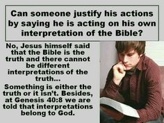 Can someone justify his actions by saying he is acting on his own interpretation of the Bible.