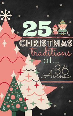 The 36th AVENUE   25 Christmas Traditions
