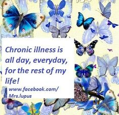 Chronic Illness/Pain is 24/7, 365(6)... I live w both daily, but I try diligently, w perseverance, humility & grace, not to allow it to rule my life