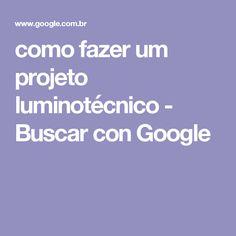 como fazer um projeto luminotécnico - Buscar con Google