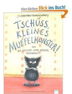 Tschüss, kleines Muffelmonster! oder: Wie schlechte Laune ratzfatz verschwindet von Julia Boehme & Franziska Harvey