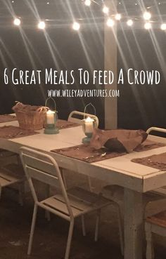 Wiley Adventures: 6 Great Meals To Feed A Crowd