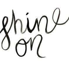 Hand lettering quote Inspiration: Shine on. Follow @jayde_archives on Instagram.