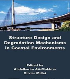 Structure Design And Degradation Mechanisms In Coastal Environments PDF