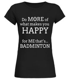 "# Happy Badminton T Shirts Gifts. Players Play Badminton More .  Special Offer, not available in shops      Comes in a variety of styles and colours      Buy yours now before it is too late!      Secured payment via Visa / Mastercard / Amex / PayPal      How to place an order            Choose the model from the drop-down menu      Click on ""Buy it now""      Choose the size and the quantity      Add your delivery address and bank details      And that's it!      Tags: Gifts for badminton"