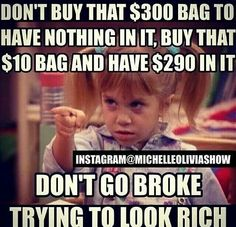 Love this! Priorities!!! If you can't afford your important bills, then stop spending on luxury. Biggest pet peeve.