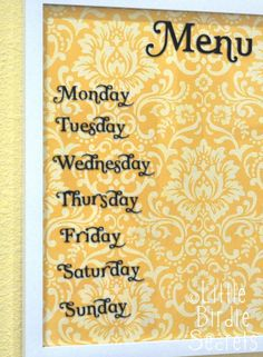 Wipe-Off Menu Board Supplies: Picture frame with glass front Piece of patterned scrapbook paper to fit in your frame Optional: Vinyl cut letters for each day of the week (you could always just hand write them) Dry-erase marker Voila! Weekly Menu Boards, Dry Erase Board, Wipe Board, Dry Erase Markers, Meal Planner, Crafty Craft, Menu Planning, Home Crafts, Kids Crafts