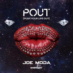 Joe Moda 'POUT' [Push Your Lips Out] + remixes #dance #music #remix