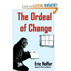 The ordeal of change by Eric Hoffer
