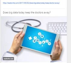 http://readwrite.com/2017/05/02/does-big-data-today-keep-doctor-away/