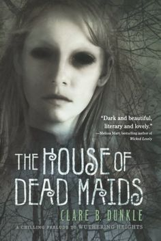"""The House of Dead Maids: A Chilling Prelude to """"Wuthering..."""