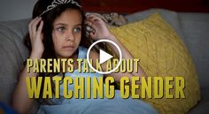Parents Talk About Watching Gender : How Stereotypes in Movies and on TV Impact Kids' Development
