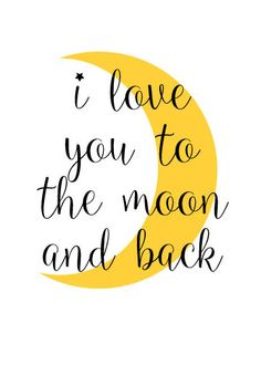 """FREE """"I love you to the Moon and Back"""" printable."""
