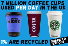 Take your own reusable cup & ask shops to make their cups recyclable