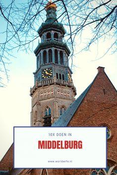 10x zien en doen in Middelburg #Zeeland #Nederland