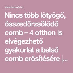 Nincs több lötyögő, összedörzsölődő comb – 4 otthon is elvégezhető gyakorlat a belső comb erősítésére | Page 2 | Femcafe Health Fitness, Body Fitness, Workout, Lifestyle, Sport, Erika, Plank, Thigh, Amazon