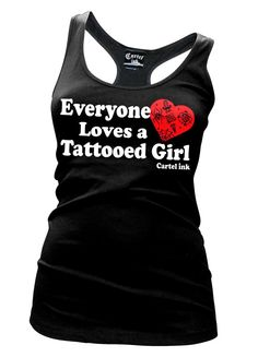 Everyone Loves A Tattooed Girl Racer Back Tank Top by Cartel Ink