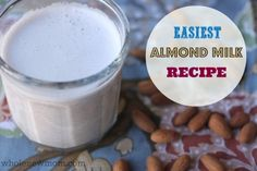 "This Almond Milk Recipe is the easiest one around. Time to ditch the expensive ""boxed alternative milk"" habit! Great for baking or drinking."