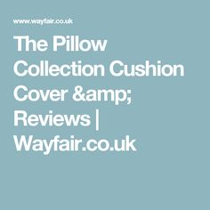 The Pillow Collection Cushion Cover & Reviews | Wayfair.co.uk