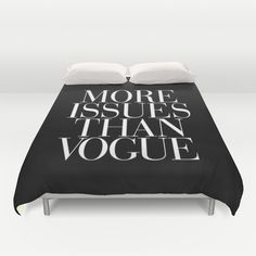 More Issues than Vogue Typography Duvet Cover by RexLambo - $99.00