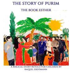 The Story Of Purim. The Book Esther: A Biblical Story Retold for Children von Raquel Erdtmann http://www.amazon.de/dp/1503091864/ref=cm_sw_r_pi_dp_vNU1wb1SFBR0P  #purim #childrensbooks #biblicalstory #holiday #kids