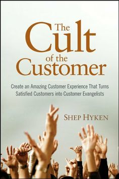 The Cult of the Customer: Create an Amazing Customer Experience That Turns Satisfied Customers Into Customer Evangelists by Shep Hyken, http://www.amazon.com/dp/B00245A4JG/ref=cm_sw_r_pi_dp_uO.ytb10QJGFZ