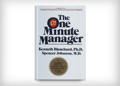 """In this allegory-filled oldie but goodie, widely revered management experts Kenneth H. Blanchard and Spencer Johnson share how to manage others in ways that can increase their confidence, pride and productivity. The book maps out three powerful one-minute management """"secrets"""" -- employee goal-setting, employee praisings and and employee reprimands. For a freshly updated version of this executive staple, check out The New One Minute Manager (William Morrow, 2015)."""