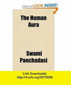 The Human Aura (9781153772235) Swami Panchadasi , ISBN-10: 115377223X  , ISBN-13: 978-1153772235 ,  , tutorials , pdf , ebook , torrent , downloads , rapidshare , filesonic , hotfile , megaupload , fileserve