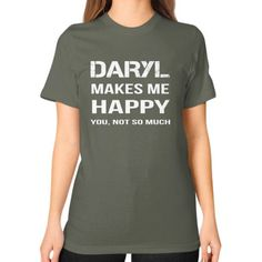 Daryl makes me happy Unisex T-Shirt (on woman)