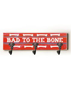 This 'Bad to the Bone' Leash Hanger is perfect! #zulilyfinds