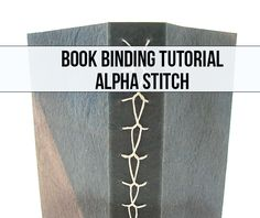 Today I'm sharing a tutorial for a book I created a few weeks ago with an Alpha Stitched binding. The binding is from Volume II of Keith Smith's Non-Adhesive Binding, 1- 2- & 3-Section Sewings. My original book had a hard cover but today's example has a soft cover. Trust me, it's much easier to pierce all...