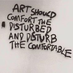 """'art should comfort the disturbed and disturb the comfortable"""" – Cesar A. Motivacional Quotes, Life Quotes, The Words, Arte Lowbrow, Quote Art, Beautiful Words, Inspire Me, Quotes To Live By, Favorite Quotes"""