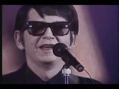 """Roy Orbison - """"You Got It."""" Roy is an icon in the world of rock. Adored by singers of his own genre, his style will never be duplicated."""