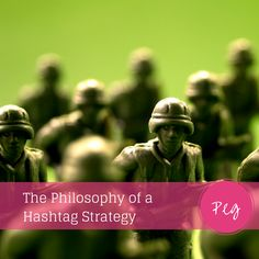 The Philosophy of a Hashtag Strategy January 26, 2015 By Peg 19 Comments The Philosophy of a Hashtag Strategy