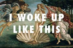 """Gisella Velasco and Toni Potenciano, the duo behind Fly Art, are bringing fine art and hip hop together into a series of brilliant collaborations. I mean, Botticelli must have been thinking Venus """"woke up like this"""" – no? Classical Art Memes, Memes Arte, Hip Hop Lyrics, Rap Lyrics, The Birth Of Venus, Foto Real, Classic Paintings, Le Jolie, Made In Heaven"""