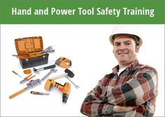 Hand and power tools course includes information on the various types of commonly used tools, the importance of proper use and handling of tools and equipment, identifying and communicating hazards, and proper selection and storage of tools.