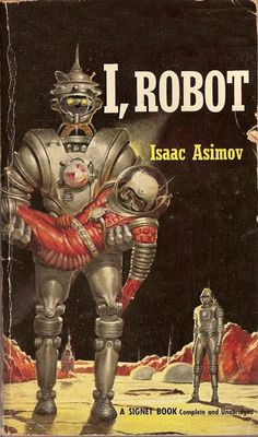 I, Robot by Isaac Asimov book cover. Retro futurism back to the future tomorrow tomorrowland space planet age sci-fi pulp flying train airship steampunk dieselpunk robot robots bot bots cyborg cyborgs Arte Sci Fi, Sci Fi Art, Isaac Asimov, Science Fiction Romane, Science Fiction Kunst, Science Art, Science Fiction Magazines, Sci Fi Novels, Sci Fi Books
