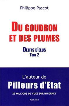 Télécharger Livre Du goudron et des plumes - tome 2 Délits d'Elus Ebook PDF Book Gratuit Du goudron et des plumes - tome 2 Délits d'Elus Ebook Download