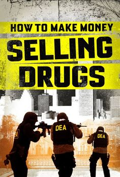 How to Make Money Selling Drugs (2012)... Ten easy steps show you how to make money from drugs, featuring a series of interviews with drug dealers, prison employees, and lobbyists arguing for tougher drug laws.