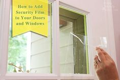 Install Security Film to a Glass Door and Protect Your Home - Pretty Handy Girl clear film that prevents glass windows from being broken by intruders. Window Security, Home Security Tips, Home Security Camera Systems, Security Cameras For Home, Safety And Security, Protect Security, Security Alarm, Personal Security, Wireless Security