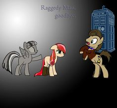 Goodbye, raggedy stallion:( -Amy pond and. Doctor whooves