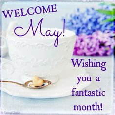 Welcome May! Wishing you a fantastic month! May Month Quotes, Hello May Quotes, Days And Months, May Days, Months In A Year, 12 Months, Wallpaper For Facebook, Photos For Facebook, August Month