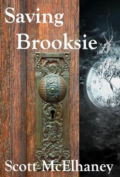 """Free Kindle Book For A Limited Time : Saving Brooksie - ~~~~~~~~~~~~~EDITORIAL REVIEWS:~~~~~~~~~~~~~""""McElhaney's story telling is deft, well-paced, and with an ear for conversation"""" ~ Beacon Journal Book Review""""...he takes time travel out of the typical sci-fi genre and makes it infinitely more readable for lovers of suspense, thrillers, and even romance."""" ~ 2010 YA Reader""""He brings something refreshing to the '99-cent Kindle' section of Amazon."""" Associated Content Review 12/2011Over 100,000…"""