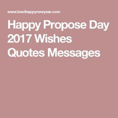 Happy Propose Day 2017 Wishes Quotes Messages