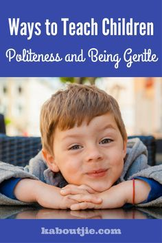 Ways to teach children politeness and being gentle    As parents there are many things that we need to teach our children, including social etiquette.     Here's how to teach children politeness and being gentle:    #guestpost #socialetiquette #teachchildrenmanners #teachchildrenpoliteness #manners #politeness #howtobegentle   #parenting #teachingkids #teachkidstobepolite #teachkidstobegentle