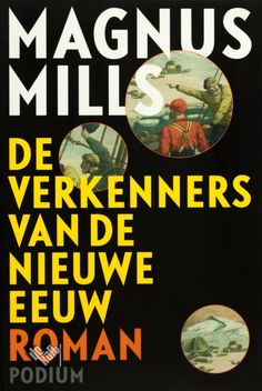 Verkenners van de Nieuwe Eeuw van Magnus Mills bestellen? Boekhandel De Kaft: persoonlijke service, snelle levering.