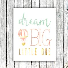 Nursery Art Printable, Dream Big Little One, Wall Art, Hot Air Balloon, Watercolor, Mint Gold and Peach, Size 8x10 #377 by ZoomBooneCreations on Etsy https://www.etsy.com/listing/243966906/nursery-art-printable-dream-big-little