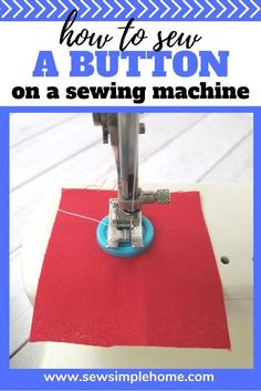 Learn how to sew a button using a sewing machine quickly and easily.