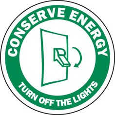 Conserve Turn Off The Lights Sign by SafetySign.com - F7519