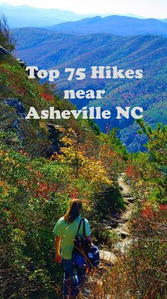 Discover the Top 75 Hiking Trails near Asheville for amazing hikes in the North Carolina: http://www.romanticasheville.com/hiking.html